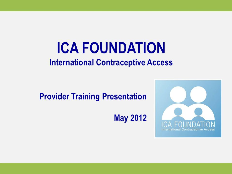 ICA FOUNDATION International Contraceptive Access