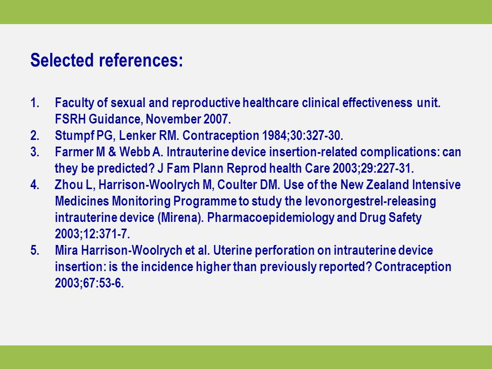 Selected references: Faculty of sexual and reproductive healthcare clinical effectiveness unit. FSRH Guidance, November 2007.