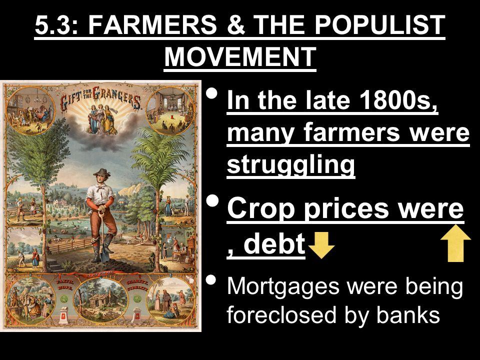 5.3: FARMERS & THE POPULIST MOVEMENT