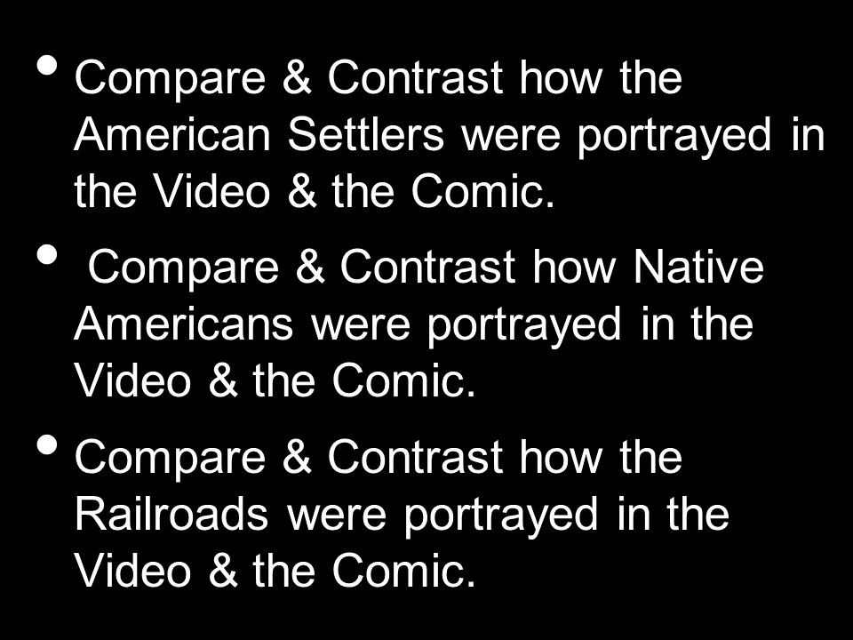 Compare & Contrast how the American Settlers were portrayed in the Video & the Comic.