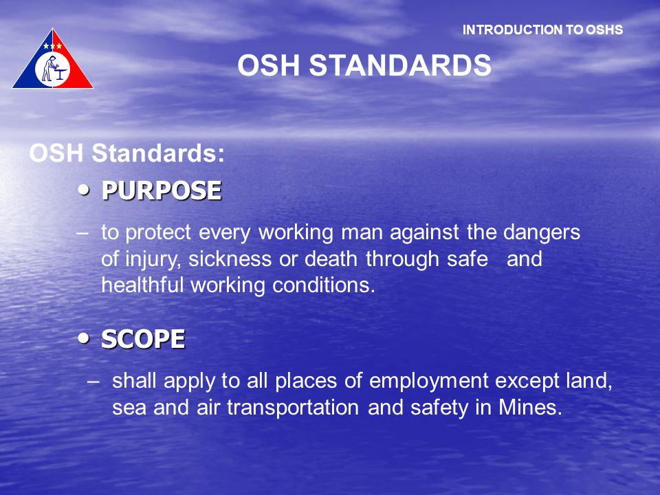 OSH STANDARDS OSH Standards: PURPOSE SCOPE