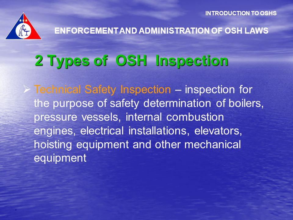 ENFORCEMENT AND ADMINISTRATION OF OSH LAWS