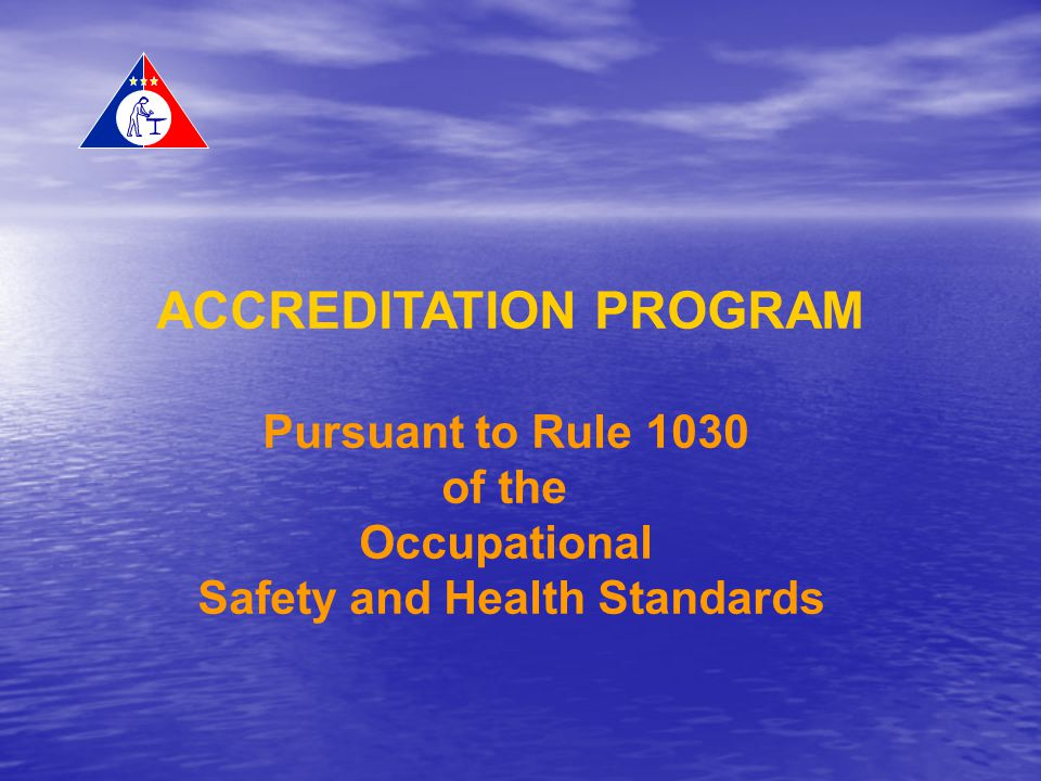 ACCREDITATION PROGRAM Safety and Health Standards