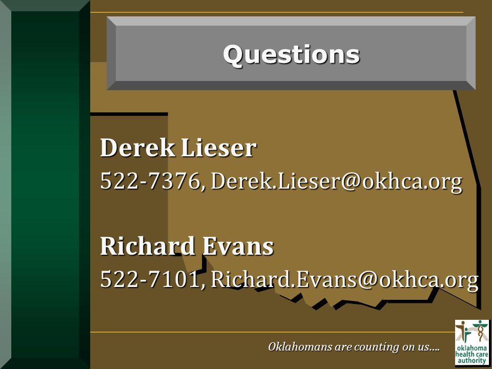 Derek Lieser Richard Evans Questions 522-7376, Derek.Lieser@okhca.org