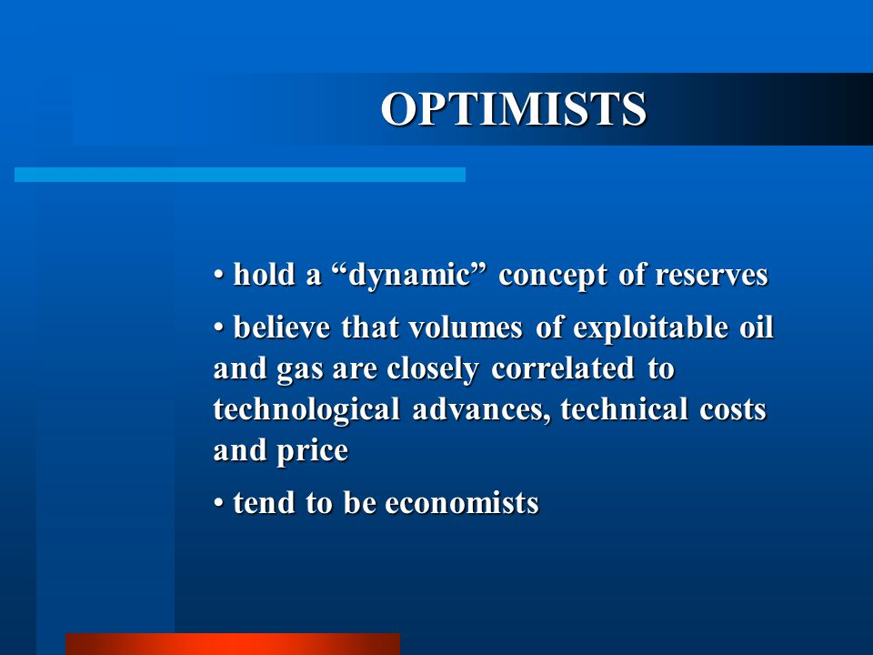 OPTIMISTS hold a dynamic concept of reserves