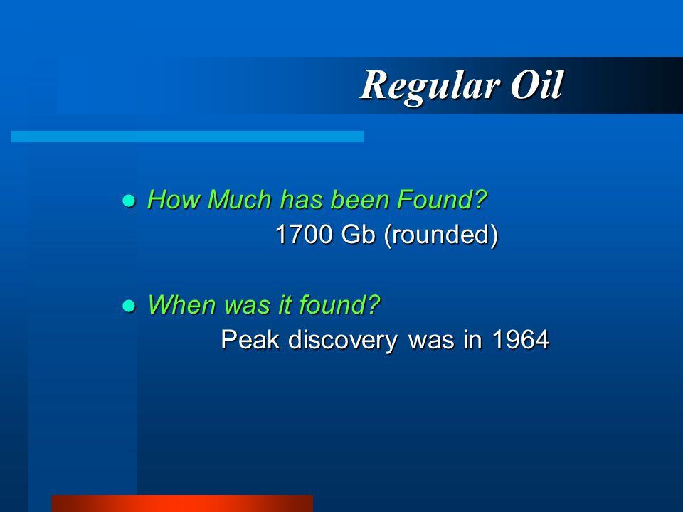 Regular Oil How Much has been Found 1700 Gb (rounded)