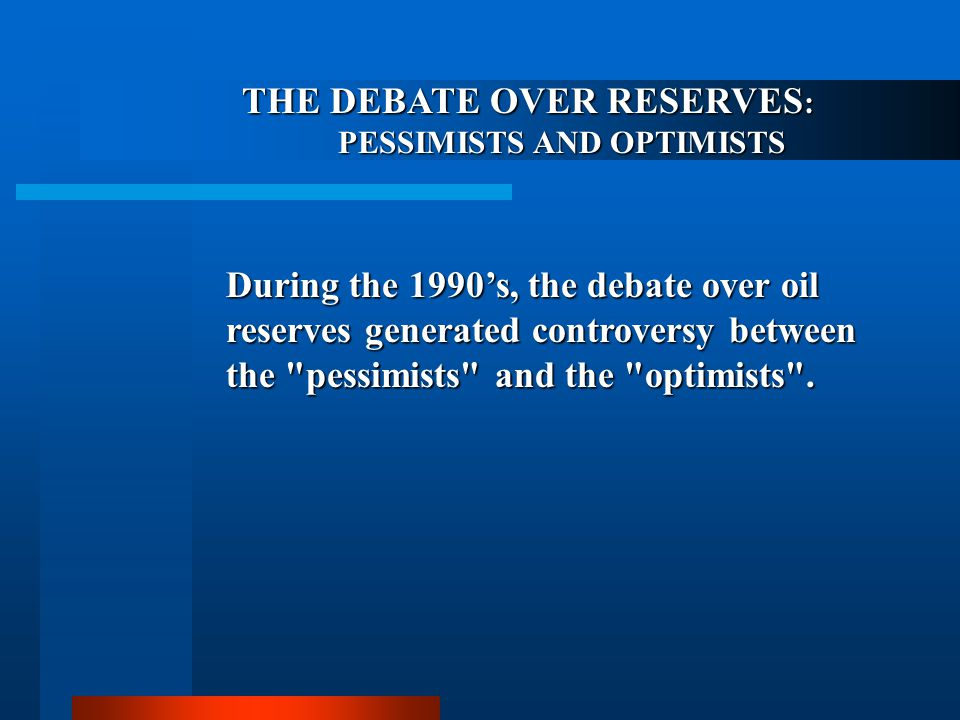 THE DEBATE OVER RESERVES: PESSIMISTS AND OPTIMISTS