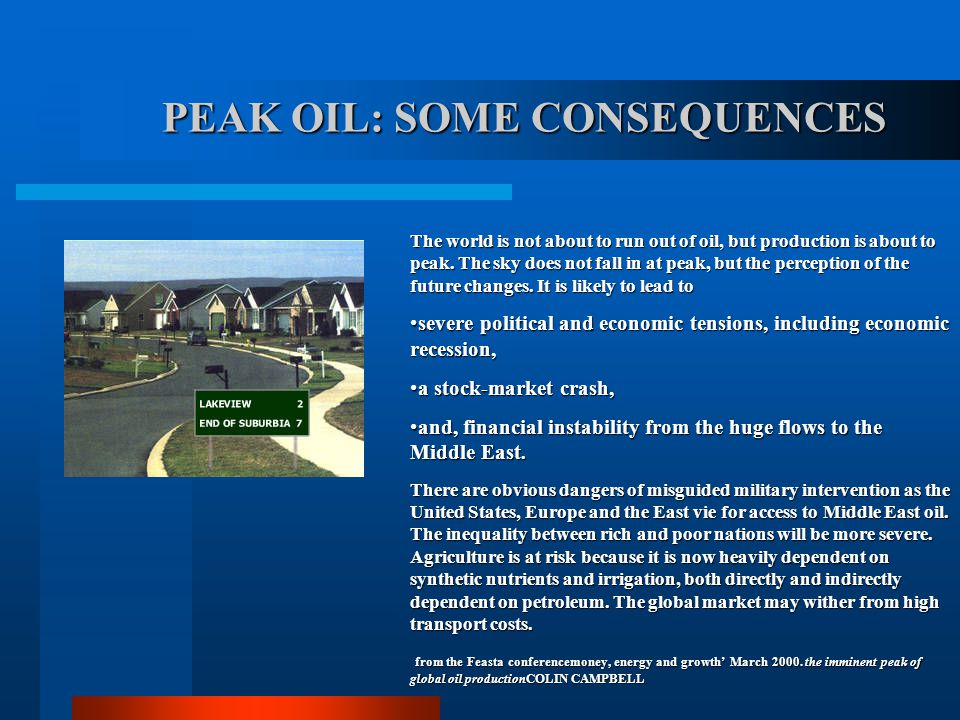 PEAK OIL: SOME CONSEQUENCES