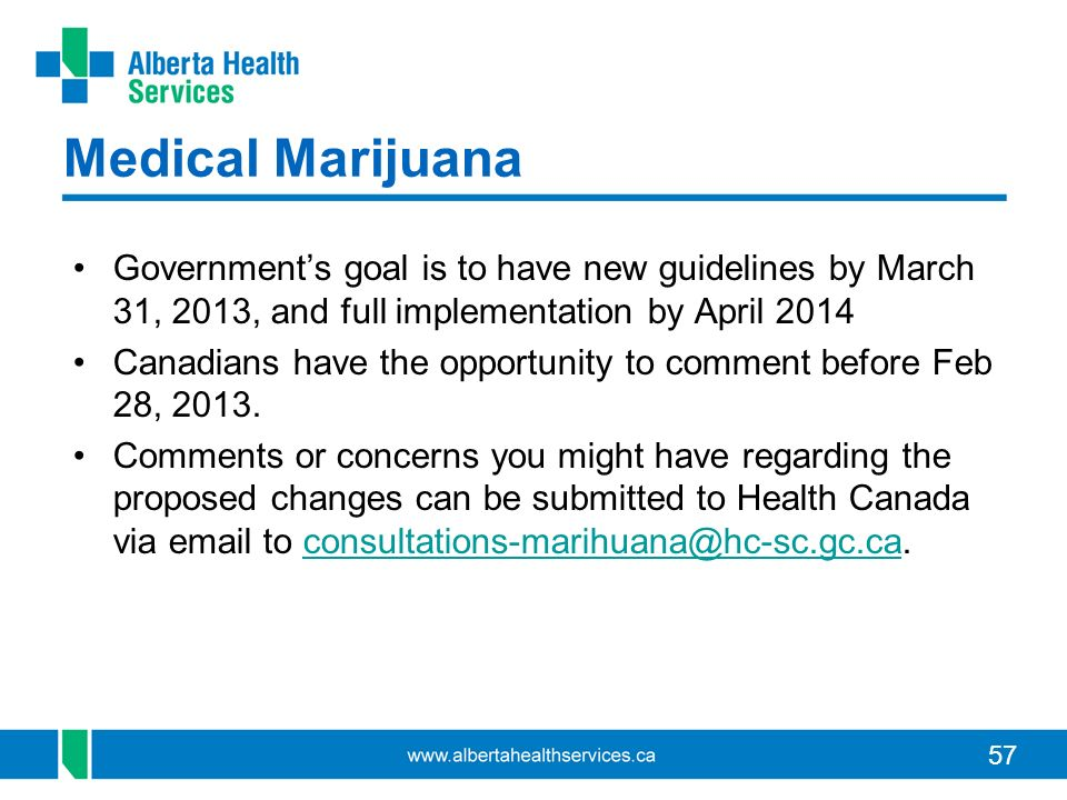 Medical Marijuana Government's goal is to have new guidelines by March 31, 2013, and full implementation by April 2014.