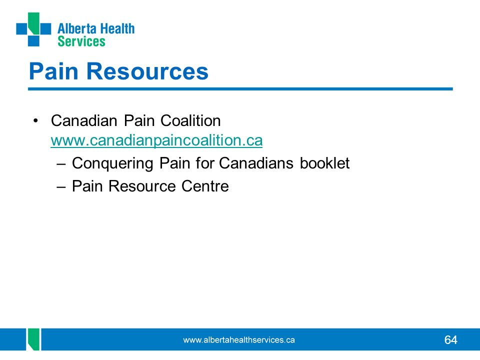 Pain Resources Canadian Pain Coalition www.canadianpaincoalition.ca
