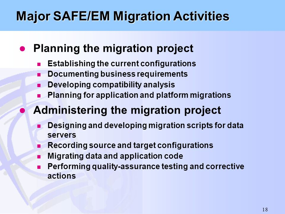 Major SAFE/EM Migration Activities