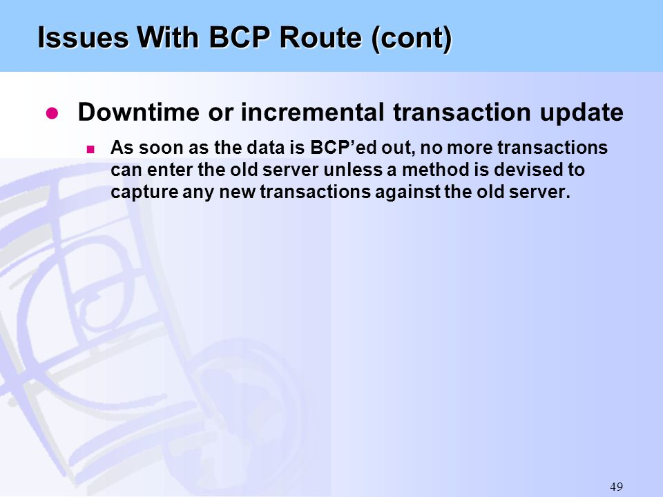 Issues With BCP Route (cont)