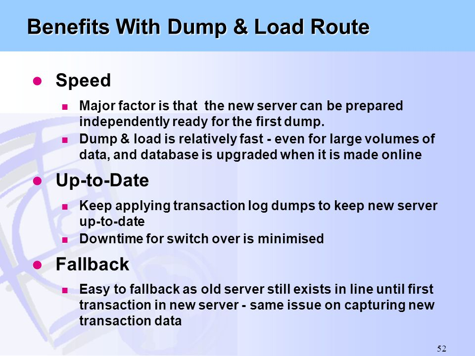 Benefits With Dump & Load Route