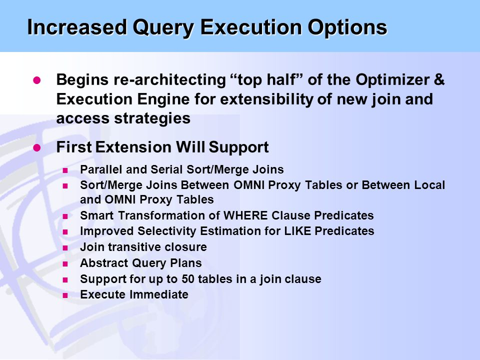 Increased Query Execution Options