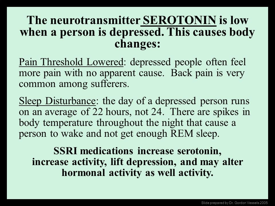 SSRI medications increase serotonin,