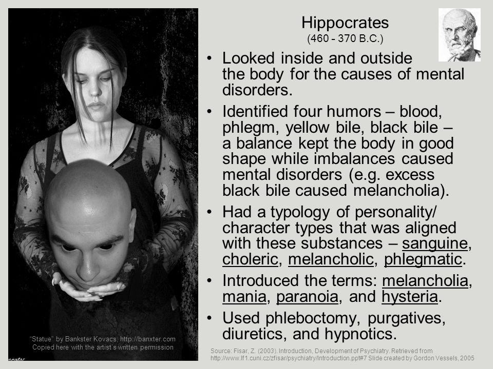 Looked inside and outside the body for the causes of mental disorders.