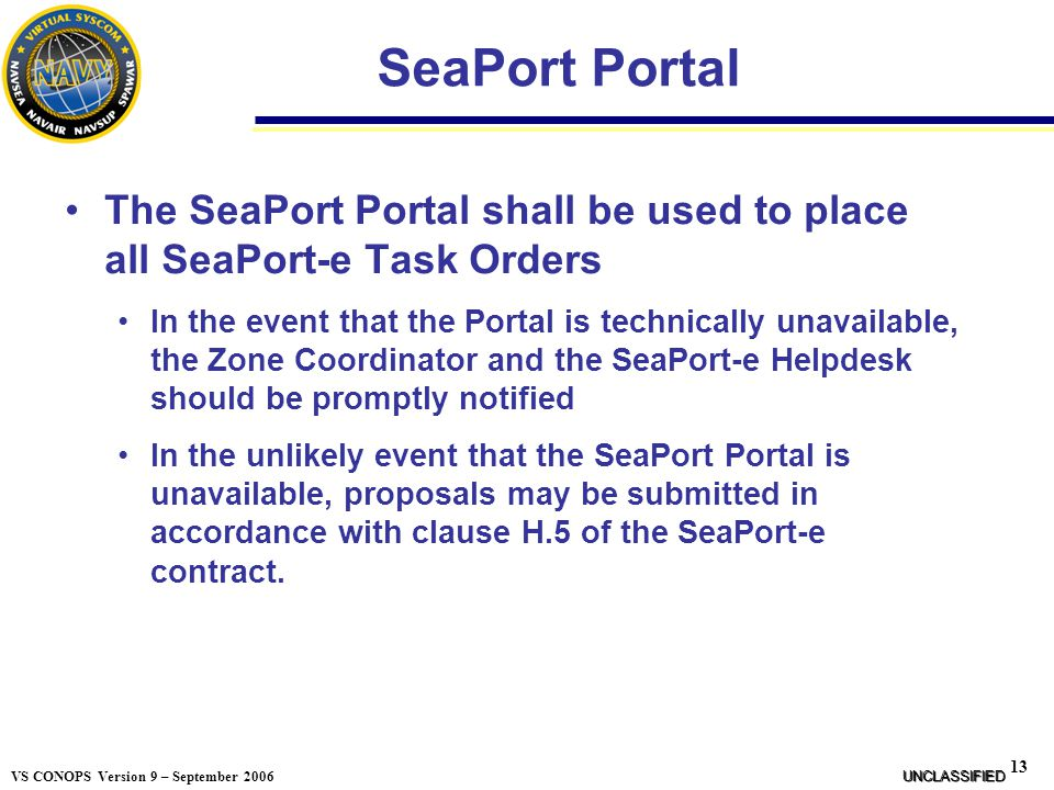 SeaPort Portal The SeaPort Portal shall be used to place all SeaPort-e Task Orders.