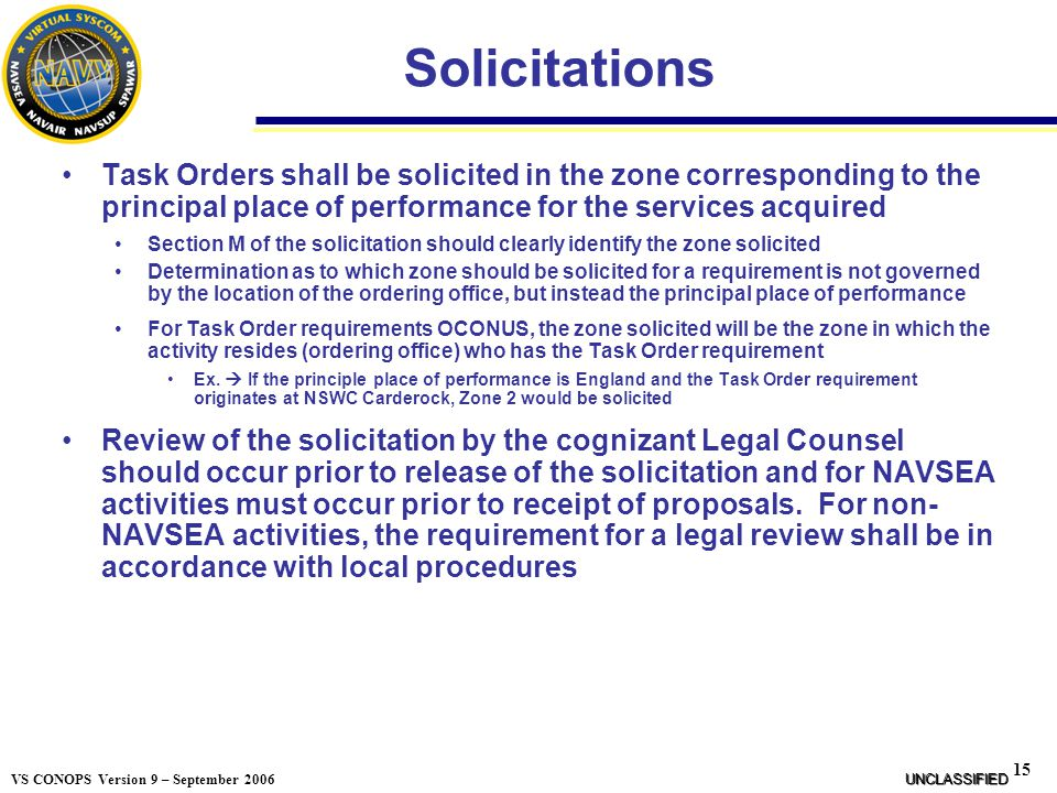 Solicitations Task Orders shall be solicited in the zone corresponding to the principal place of performance for the services acquired.