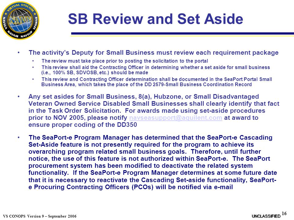 SB Review and Set Aside The activity's Deputy for Small Business must review each requirement package.