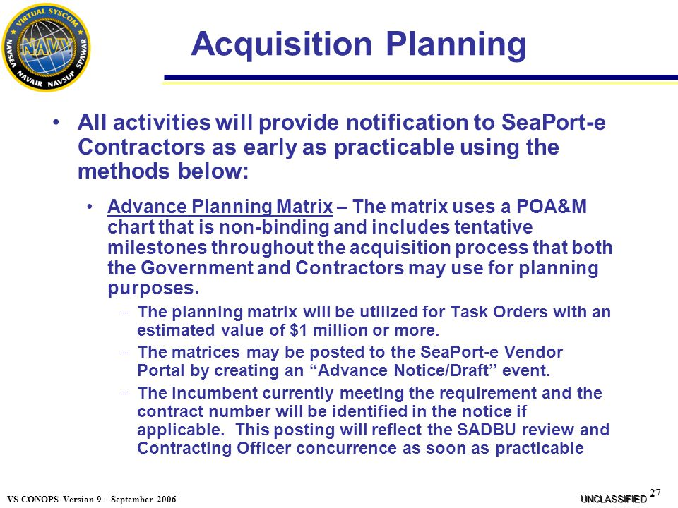 Acquisition Planning All activities will provide notification to SeaPort-e Contractors as early as practicable using the methods below:
