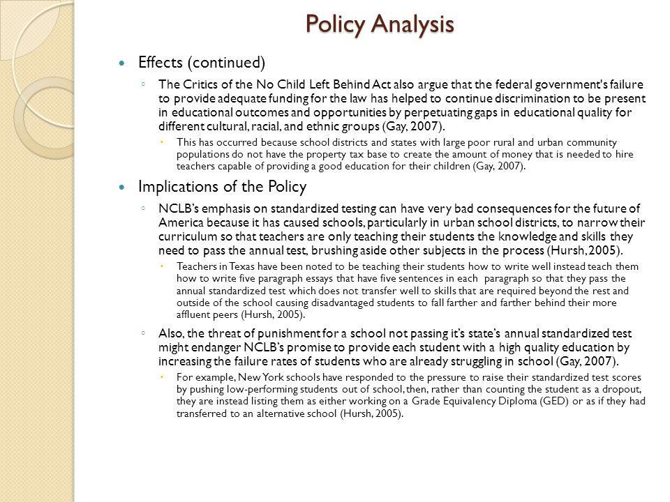 Policy Analysis Effects (continued) Implications of the Policy