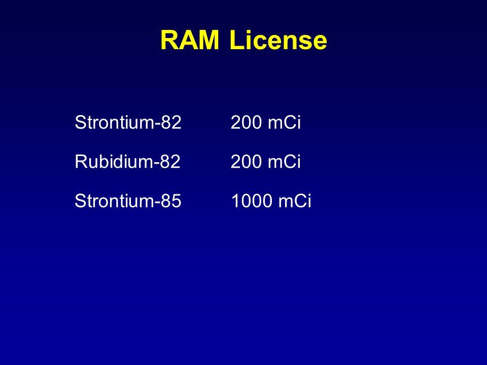 RAM License Strontium-82 200 mCi Rubidium-82 200 mCi Strontium-85