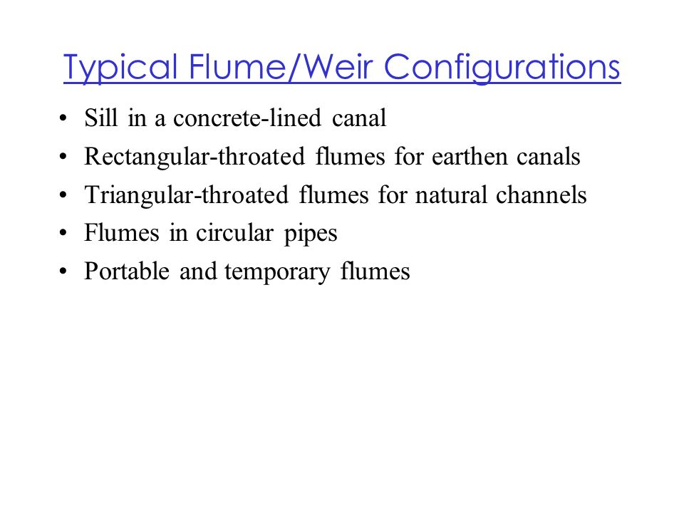 Typical Flume/Weir Configurations