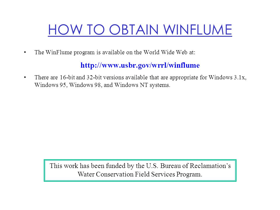 HOW TO OBTAIN WINFLUME http://www.usbr.gov/wrrl/winflume