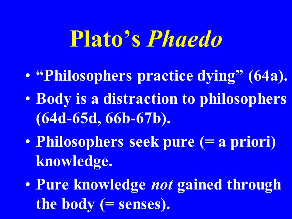 phaedo soul and body Socrates views on body and soul  according to the last line of argument that socrates offers in the phaedo, the soul is immortal because it has life essentially, the way fire has heat essentially it is plain that both of these arguments apply to the souls of all living things, including plants (cf 70d, 71d).