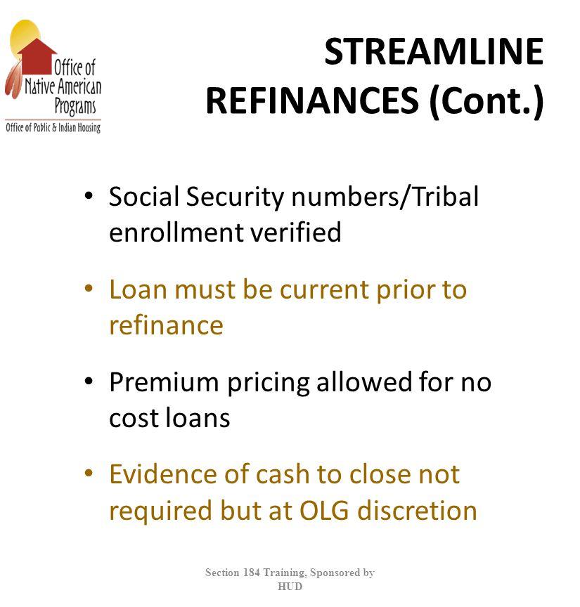 STREAMLINE REFINANCES (Cont.)