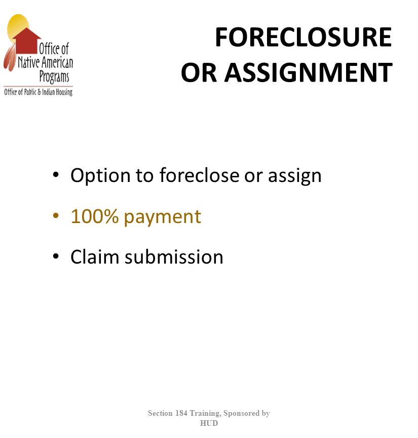 FORECLOSURE OR ASSIGNMENT