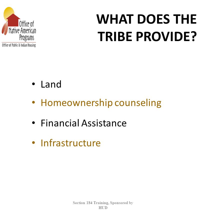 WHAT DOES THE TRIBE PROVIDE