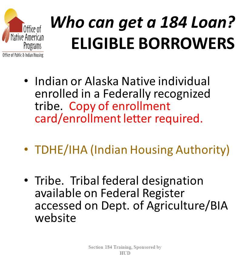 Who can get a 184 Loan ELIGIBLE BORROWERS