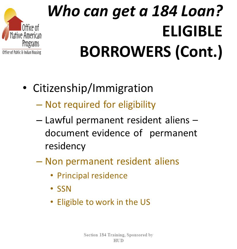 Who can get a 184 Loan ELIGIBLE BORROWERS (Cont.)