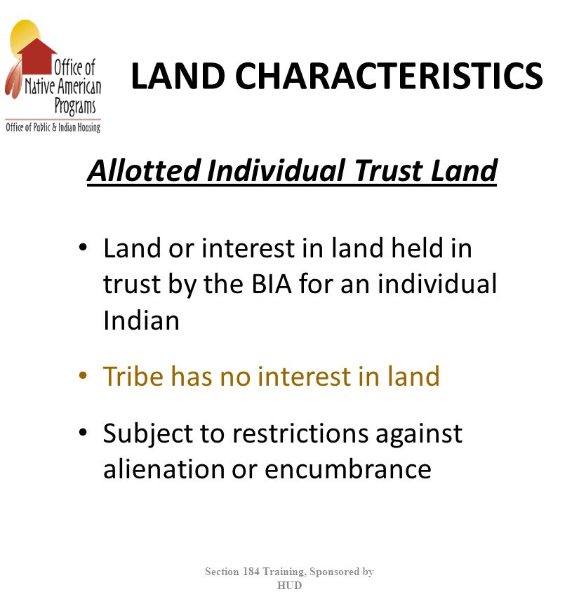 Allotted Individual Trust Land Section 184 Training, Sponsored by HUD