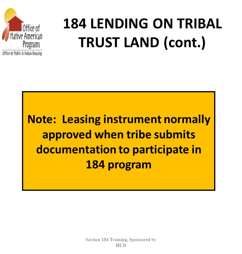 184 LENDING ON TRIBAL TRUST LAND (cont.)