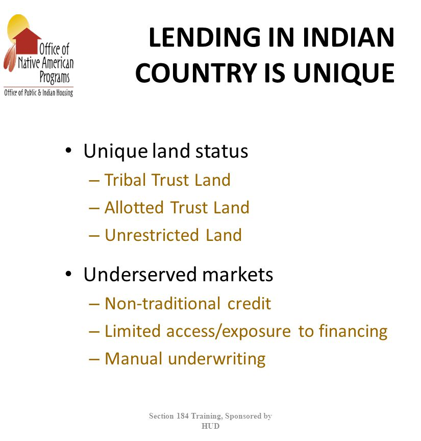 LENDING IN INDIAN COUNTRY IS UNIQUE