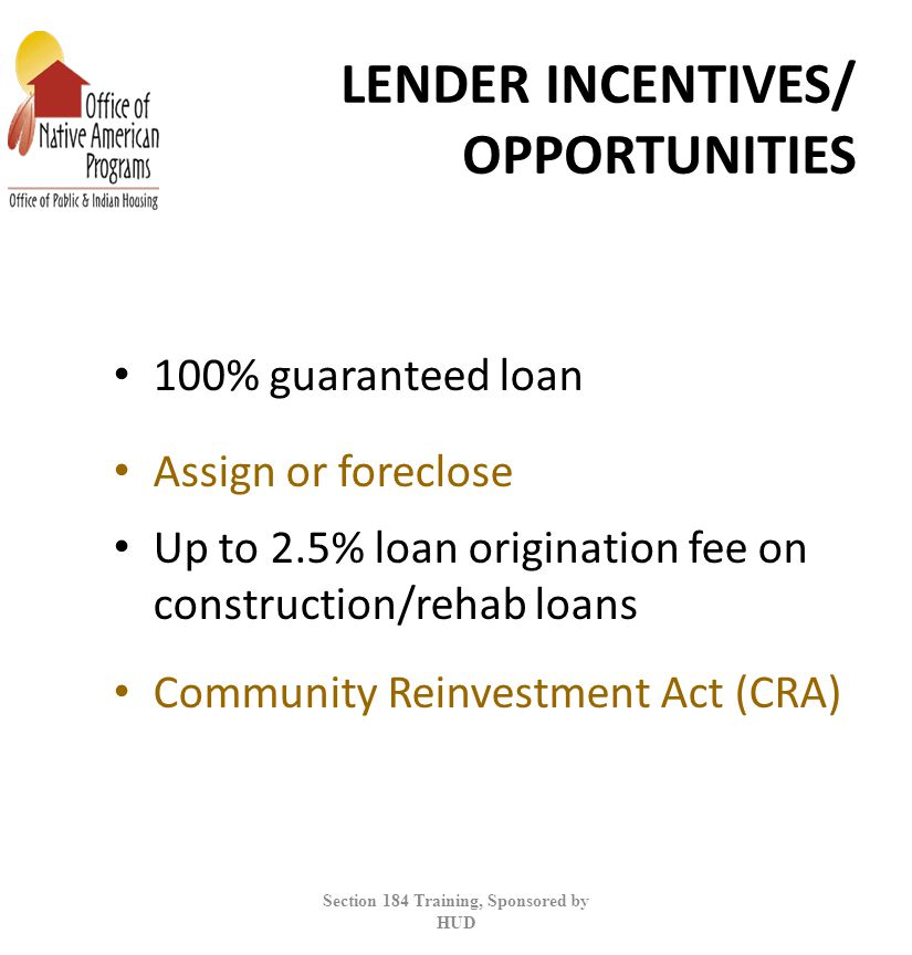 LENDER INCENTIVES/ OPPORTUNITIES