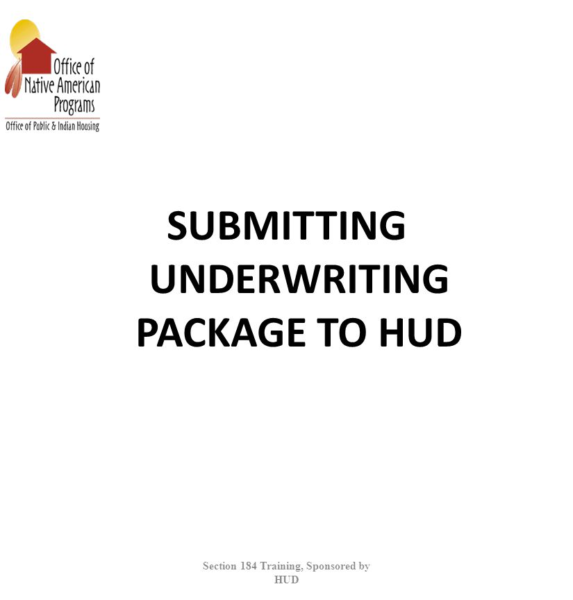 SUBMITTING UNDERWRITING PACKAGE TO HUD