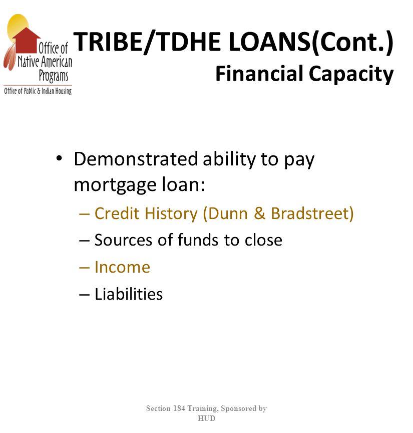 TRIBE/TDHE LOANS(Cont.) Financial Capacity