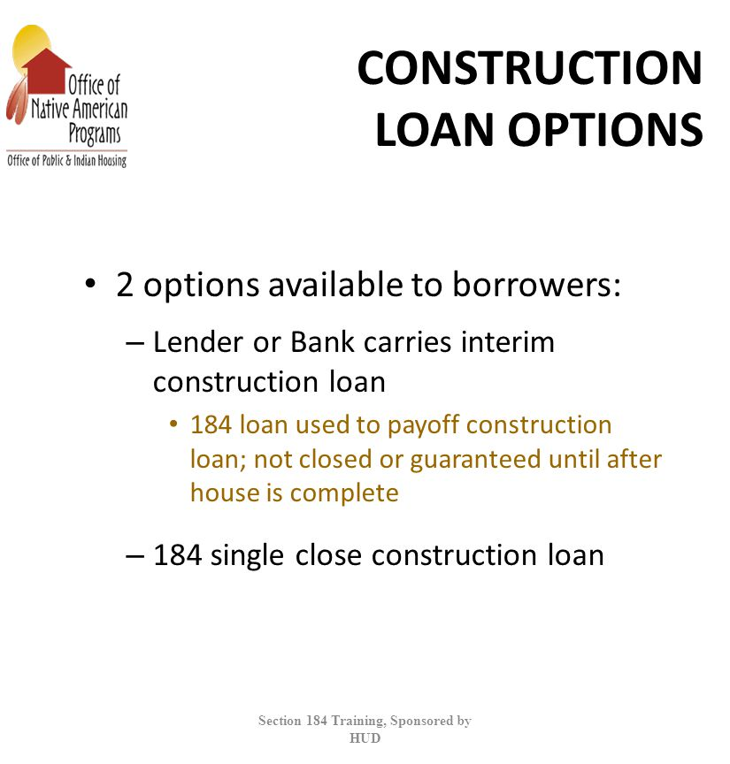 CONSTRUCTION LOAN OPTIONS