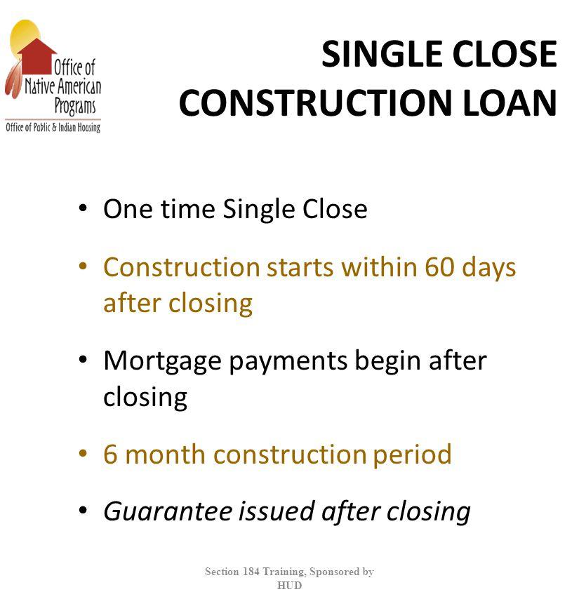 SINGLE CLOSE CONSTRUCTION LOAN