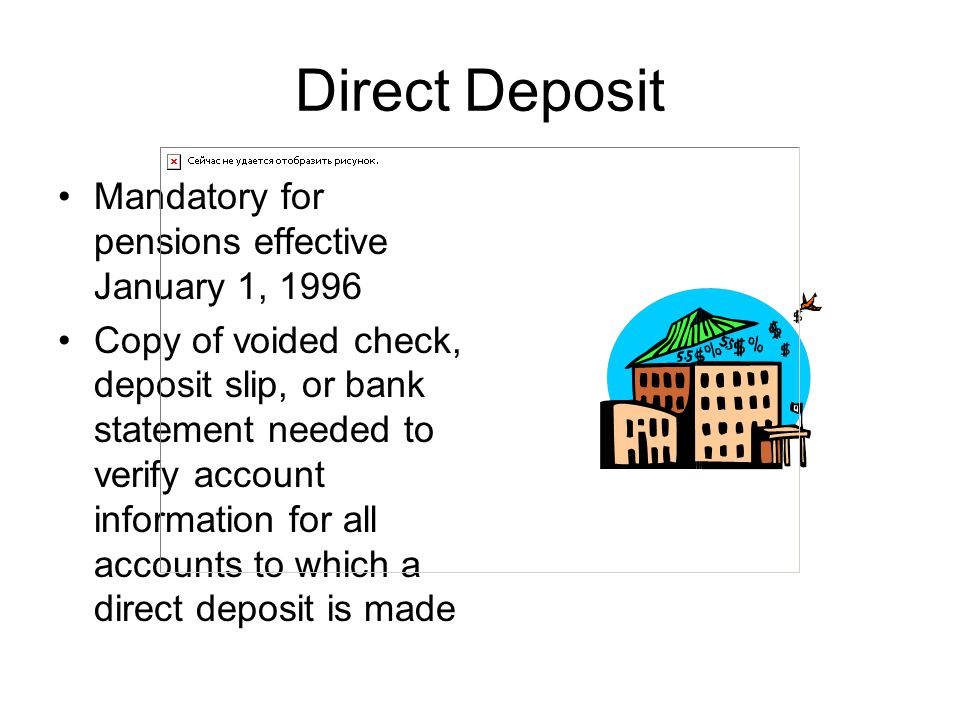 Direct Deposit Mandatory for pensions effective January 1, 1996