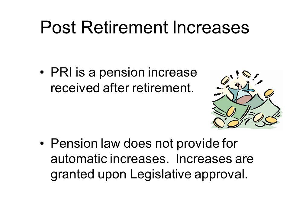 Post Retirement Increases