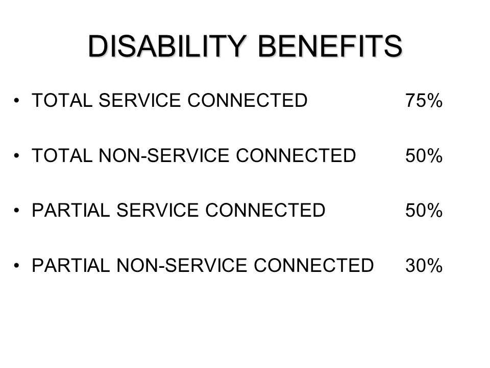 DISABILITY BENEFITS TOTAL SERVICE CONNECTED 75%
