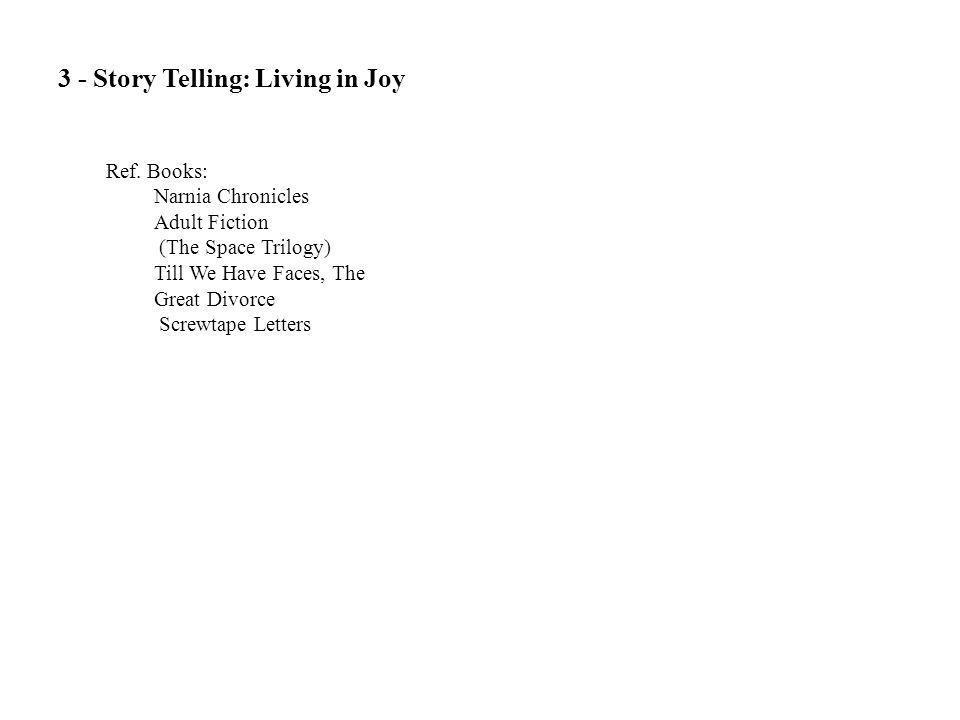 3 - Story Telling: Living in Joy