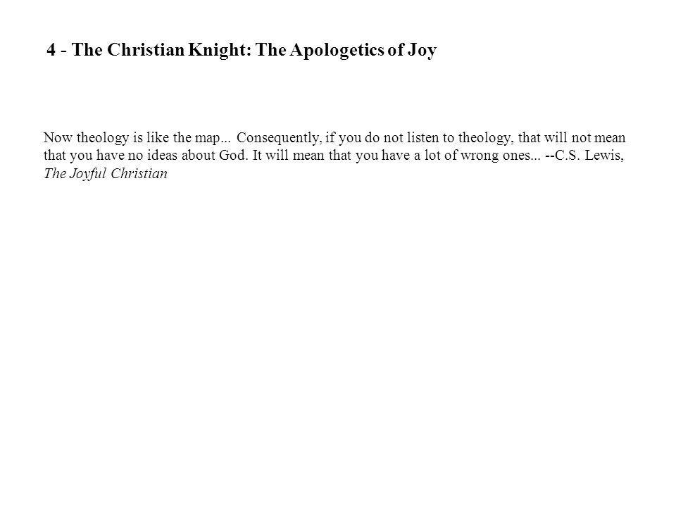 4 - The Christian Knight: The Apologetics of Joy