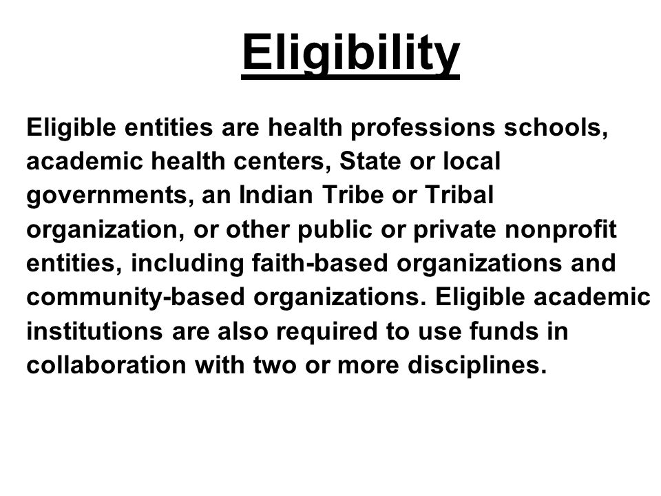 Eligibility Eligible entities are health professions schools,