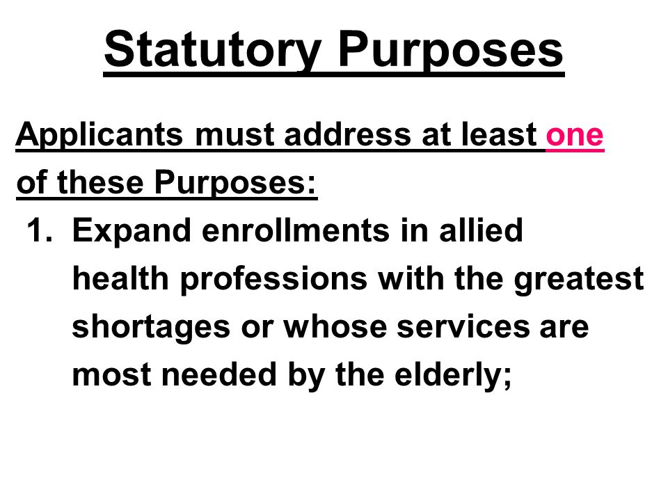 Statutory Purposes of these Purposes: 1. Expand enrollments in allied
