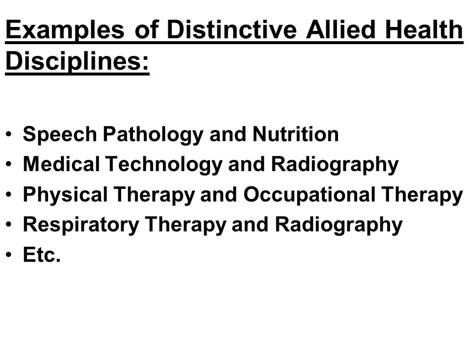 Examples of Distinctive Allied Health Disciplines: